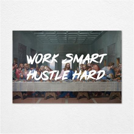 Work Smart Hustle Hard
